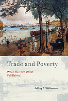 Trade and poverty : when the Third World fell behind