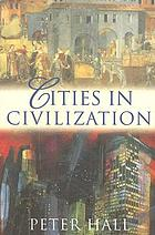 Cities in civilization : culture, innovation, and urban order