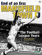 End of an era - Mansfield Town : the Football League years