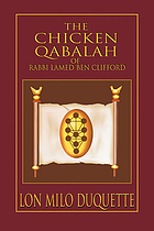 The Chicken Qabalah of Rabbi Lamed Ben Clifford : a dilettante's guide to what you do and do not need to know to become a qabalist