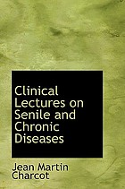 Clinical lectures on senile and chronic diseases