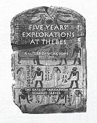 Five years' explorations at Thebes; a record of work done 1907-1911