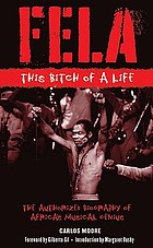Fela, Fela : this bitch of a life