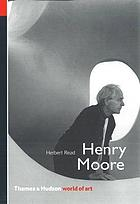 Henry Moore : a study of his life and work