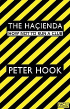 The Hacienda : how not to run a club