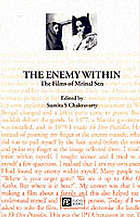 The enemy within : the films of Mrinal Sen