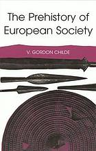 The prehistory of European society. [How and why the prehistoric barbarian societies of Europe behaved in a distinctively European way