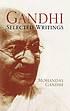 Gandhi : Selected Writings.