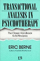 Transactional analysis in psychotherapy : a systematic individual and social psychiatry