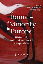 The Roma : a minority in Europe : historical, political and social perspectives The Roma : a minority in Europe : historical, political and social perspectives