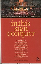 In this sign conquer : a history of the Society of the Holy Cross (Societas Sanctae Crucis) 1855-2005