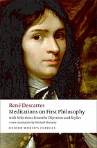 Meditations on first philosophy : with selections from the Objections and Replies