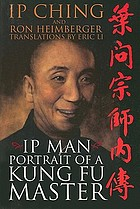 Ip Man : portrait of a Kung fu master