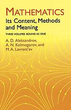 Mathematics, its content, methods, and meaning