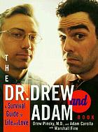 The Dr. Drew and Adam book : a survival guide to life and love