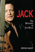 Jack : the biography of Jack Bruce