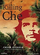 Killing Ché [AUDIO] : a novel