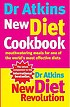 Dr Atkins' new diet cookbook : mouth-watering meals to accompany the most effective diet ever devised