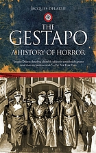 The Gestapo : a history of horror