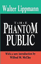 "The phantom public : a sequel to ""Public opinion"""