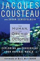 The human, the orchid, and the octopus : exploring and conserving our natural world
