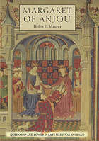 Margaret of Anjou : queenship and power in late medieval England