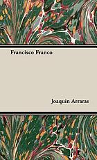 Francisco Franco, the times and the man