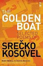 The golden boat : selected poems of Srečko Kosovel