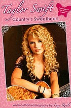 Taylor Swift : country's sweetheart : an unauthorized biography
