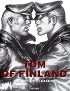 Tom of Finland : the art of pleasure