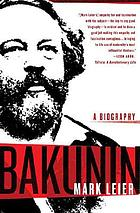 Bakunin : the creative passion