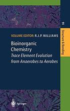 Bioinorganic chemistry : trace element evolution from anaerobes to aerobes