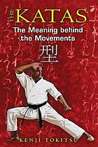 The katas : the meaning behind the movements