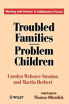 Troubled families-- problem children : working with parents : a collaborative process