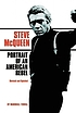 Steve McQueen : portrait of an American rebel