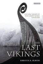 The last Vikings : the epic story of the great Norse voyages