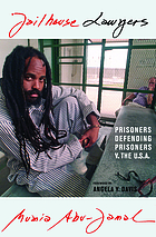Jailhouse lawyers : prisoners defending prisoners v. the U.S.A.