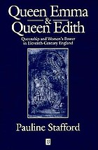 Queen Emma and Queen Edith : queenship and women's power in eleventh-century England