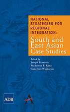 National strategies for regional integration : South and East Asian case studies