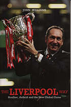 The Liverpool way : Houllier, Anfield and the new global game