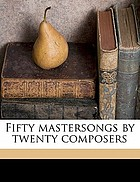 Fifty mastersongs by twenty composers