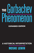 The Gorbachev phenomenon : a historical interpretation
