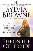 Life on the other side : a psychic's tour of the afterlife