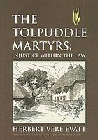 The Tolpuddle martyrs : injustice within the law