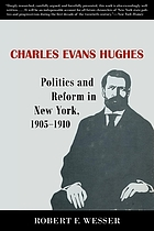 Charles Evans Hughes; politics and reform in New York, 1905-1910