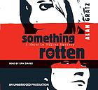 Something rotten : [a Horatio Wilkes mystery]