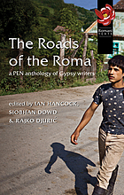 The roads of the Roma : a PEN anthology of Gypsy writers