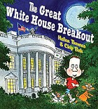 The great White House breakout