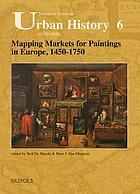 Mapping markets for paintings in Europe 1450-1750