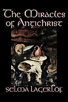 The miracles of Antichrist; a novel
